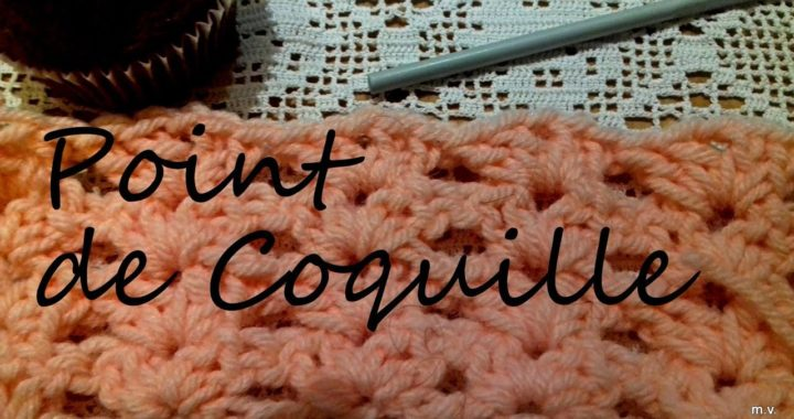 Crochet Point De Coquille Comment Faire La Maille Coquille
